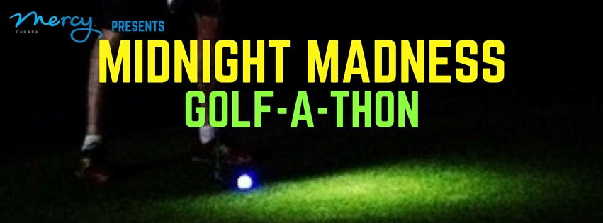 Mercy Midnight Madness Golf-A-Thon